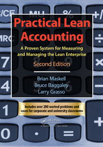 Practical Lean Accounting: A Proven System for Measuring and Managing the Lean Enterprise