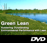Green Lean: Achieving Outstanding Environmental Performance with Lean DVD